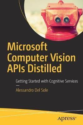 Microsoft Computer Vision APIs Distilled -