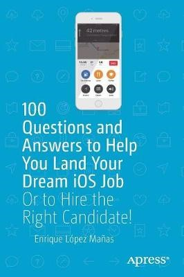 100 Questions and Answers to Help You Land Your Dream iOS Job - pr_213868