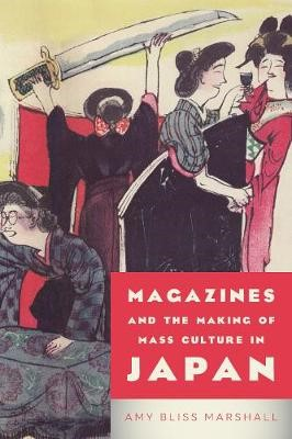 Magazines and the Making of Mass Culture in Japan - pr_132580