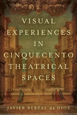 Visual Experiences in Cinquecento Theatrical Spaces - pr_31308