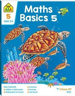 "School Zone Maths Basics 5: An ""I Know It!"" Book (2019 Ed) -"