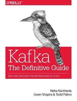 Kafka - The Definitive Guide -
