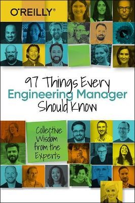 97 Things Every Engineering Manager Should Know -