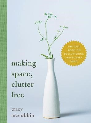 Making Space, Clutter Free -