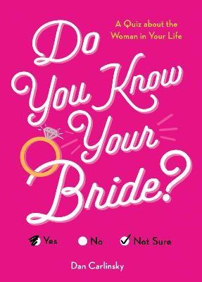 Do You Know Your Bride? -