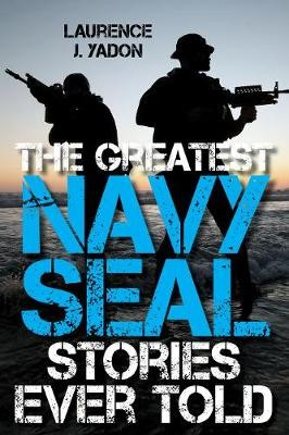 The Greatest Navy SEAL Stories Ever Told - pr_284273