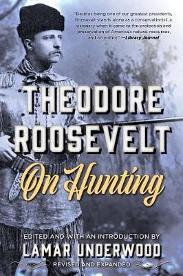 Theodore Roosevelt on Hunting, Revised and Expanded - pr_314210