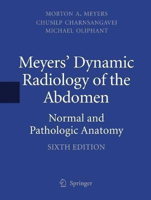 Meyers' Dynamic Radiology of the Abdomen -