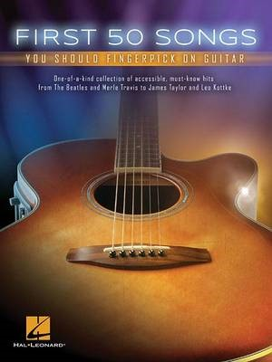 First 50 Songs You Should Fingerpick on Guitar -