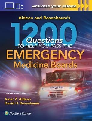 Aldeen and Rosenbaum's 1200 Questions to Help You Pass the Emergency Medicine Boards -