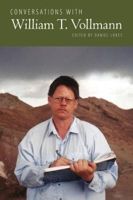 Conversations with William T. Vollmann - pr_1737122