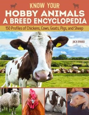 Know Your Hobby Animals: A Breed Encyclopedia -