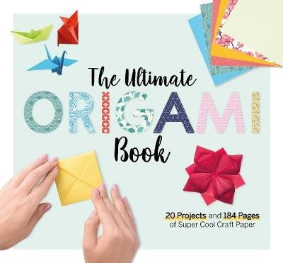 The Ultimate Origami Book -