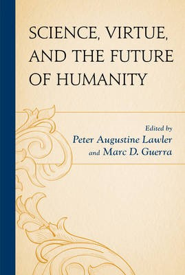 Science, Virtue, and the Future of Humanity - pr_332012