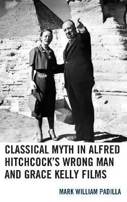 Classical Myth in Alfred Hitchcock's Wrong Man and Grace Kelly Films - pr_84067