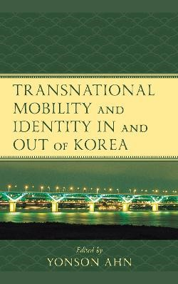 Transnational Mobility and Identity in and out of Korea - pr_1730963