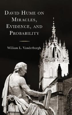 David Hume on Miracles, Evidence, and Probability - pr_314328