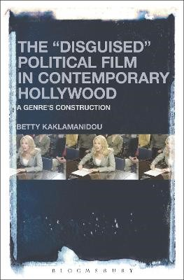 """The """"Disguised"""" Political Film in Contemporary Hollywood -"""