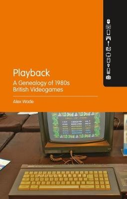 Playback - A Genealogy of 1980s British Videogames -