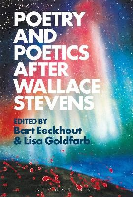 Poetry and Poetics after Wallace Stevens -