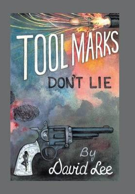Tool Marks Don't Lie -