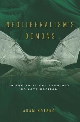 Neoliberalism's Demons -