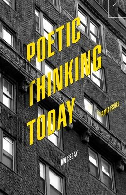 Poetic Thinking Today -