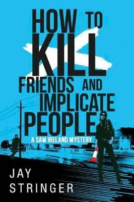 How To Kill Friends And Implicate People -