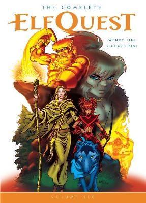 The Complete Elfquest Volume 6 -