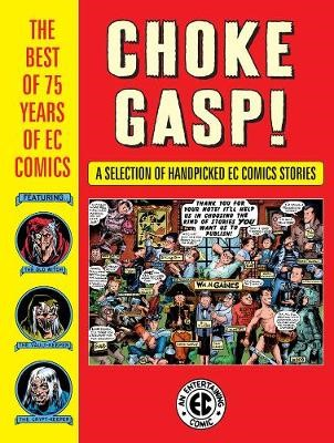 Choke Gasp! The Best Of 75 Years Of Ec Comics -