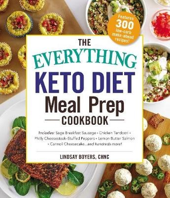 The Everything Keto Diet Meal Prep Cookbook -