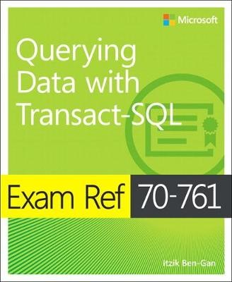 Exam Ref 70-761 Querying Data with Transact-SQL -