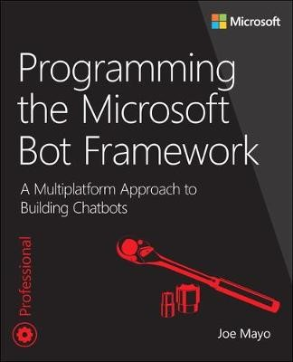Programming the Microsoft Bot Framework -