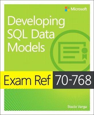 Exam Ref 70-768 Developing SQL Data Models -