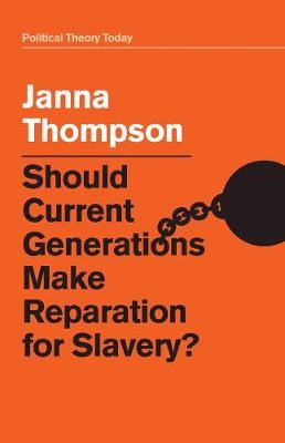 Should Current Generations Make Reparation for Slavery? -