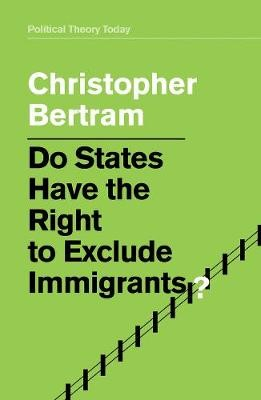 Do States Have the Right to Exclude Immigrants? -