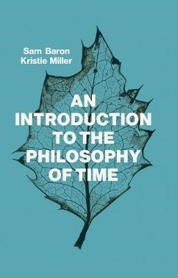 An Introduction to the Philosophy of Time -