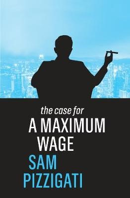 The Case for a Maximum Wage -