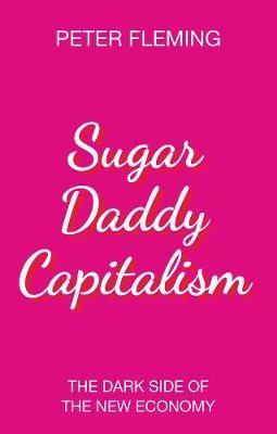 Sugar Daddy Capitalism -