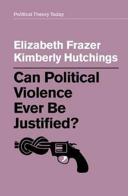 Can Political Violence Ever Be Justified? -