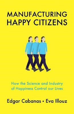 Manufacturing Happy Citizens -