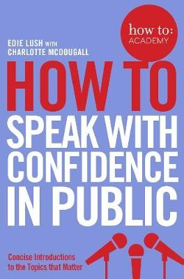 How To Speak With Confidence in Public -