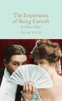 The Importance of Being Earnest & Other Plays -