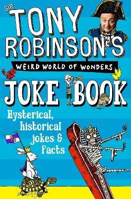 Sir Tony Robinson's Weird World of Wonders Joke Book -