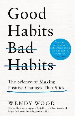 Good Habits, Bad Habits -