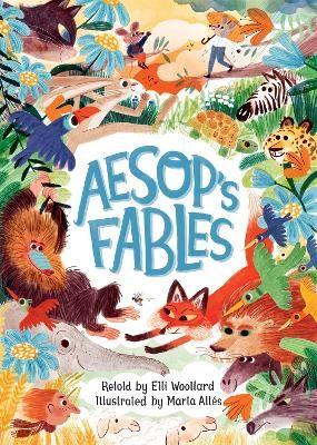 Aesop's Fables, Retold by Elli Woollard -