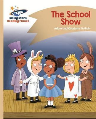 Reading Planet - The School Show - Gold: Comet Street Kids -