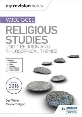 My Revision Notes WJEC GCSE Religious Studies: Unit 1 Religion and Philosophical Themes - pr_197441