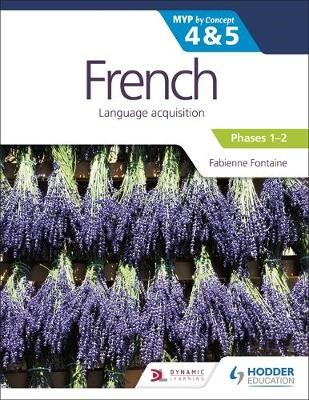 French for the IB MYP 4&5 (Emergent/Phases 1-2): by Concept -