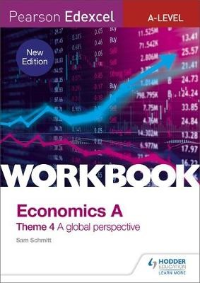 Pearson Edexcel A-Level Economics Theme 4 Workbook: A global perspective - pr_1712707